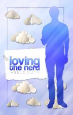 Loving the Nerd [ Sequel to Loving Cupid ] by -selcouth