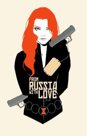 From Russia With Love Natasha Romanoff Chapter 4 The