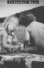 I Fell in Love with My Brother [Edited 1-31 and Finishing soon!] by CrescentNoir