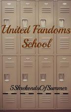 United Fandoms High by 5ShrekondsOfSummer