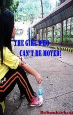 The Girl Who Can't Be Moved by Pnuemoniae