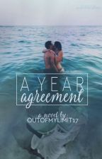 A Year Agreement ✔️ (PUBLISHED!) by OutOfMyLimit17