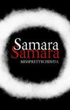 Samara, Samara by missprettychinita