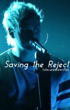 Saving the Reject | Michael Clifford | Editing by fatecanberewritten