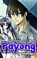 Payong. (Para kay Ulan) Short Story by sleeplessguy-dO_Ob