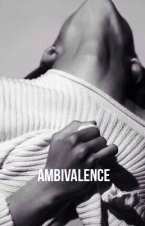 AMBIVALENCE || Styles !ON HOLD! by alexithymias