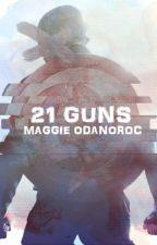 21 guns «EN EDICIÓN» by MaggieOdanoroc