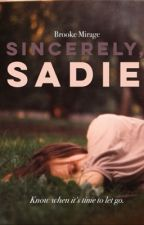 Sincerely, Sadie [On Hold] by brookemirage