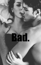 Bad. by XVII_XII