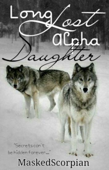 Long Lost Alpha Daughter