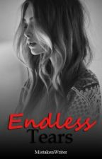 Endless Tears by MistakenWriter
