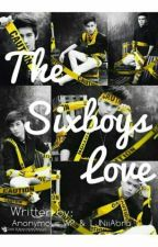 The Six Boys Love by AnonymousWP