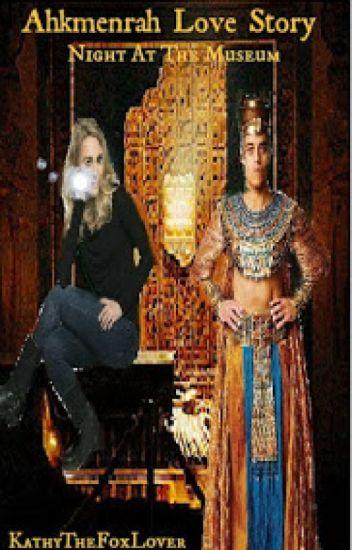 NATM Ahkmenrah Love story *Complete*