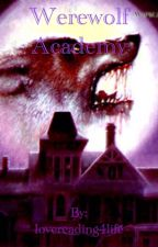 Werewolf Academy ( #1 book in The Academy Chronicles ) by lovereading4life