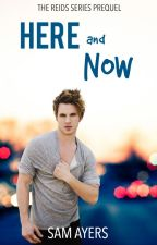 Here and Now [The Reids Series Prequel] by Whisperingwater