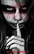 Dark Whispers by H_E_R_V_O_I_C_E