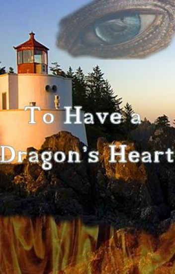 To have a Dragon's Heart