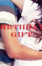 BIRTHDAY GIFT // ONE SHOT by deniiise