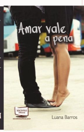 Amar Vale a Pena by LuanaBarros3