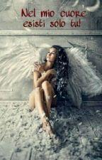 Nel mio cuore esisti solo tu! by Angel-Chan1