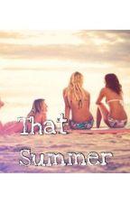 That Summer by katelynn_leigh