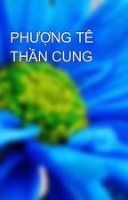 PHƯỢNG TÊ THẦN CUNG by maixinh