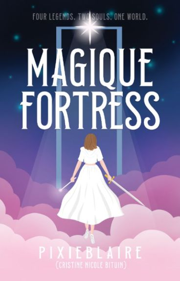 Magique Fortress #Wattys2016 by pixieblaire