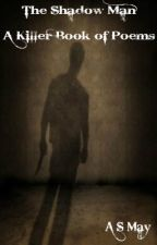 The Shadow Man - A Killer Book of Poems! by A_S_May