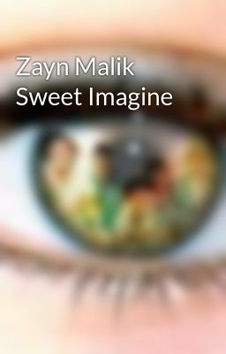 Zayn Malik Sweet Imagine