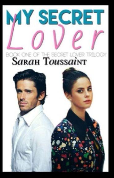 My Secret Lover (Secret Lover #1) (Rewriting)