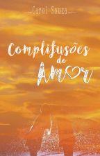 Complifusões do Amor - Degustação  by Carol-Souza