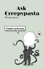 Ask Creepypasta by dreamer4ever