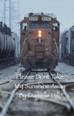 Please Don't Take My Sunshine Away by LilDizzy_D143