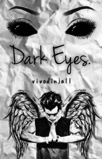 Dark Eyes  ➳ h.s.