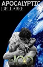 Apocalytpic [Bellarke] - Book 1 (Translated) by Lucifers-Left-Lung