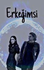 ERKEĞİMSİ  by piremses_02