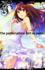 The Perfect Prince isn't so Perfect. ((Ouran High School Host Club)) by Ann-Marie0Fangirl14