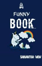 A Funny Book by Samantha_Wow