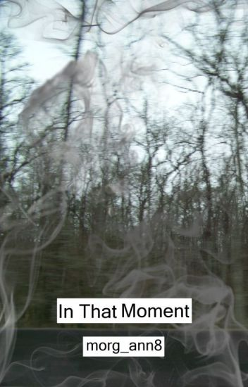 In That Moment