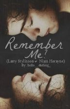 Remember Me? [Larry Stylinson] - Sequel - HIATUS x by Hello_Darling_