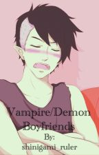 Vampire/Demon Boyfriends (WATTYS2015) by shinigami_ruler