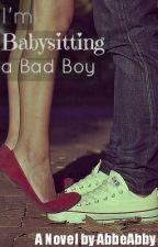 I'm Babysitting a Bad Boy by AbbeAbby
