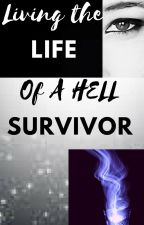 Living the Life of a Hell Survivor by MythicWolf