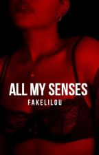 All my senses • tomlinson ✔ by fakelilou