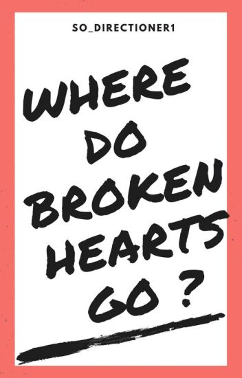 Where Do Broken Hearts Go ? { Louis Mpreg} [En réécriture]