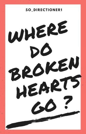 Where Do Broken Hearts Go ?