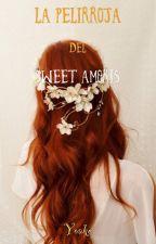 La pelirroja del Sweet Amoris [PAUSADA] by xAngyChan