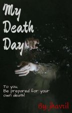 My Death Day by jhavril