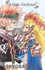 The Fault in Our Hearts [A NaLu fanfic] de _SkyDragon_