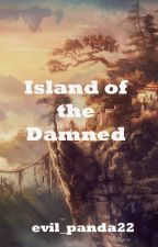 Island of the Damned by evil_panda22